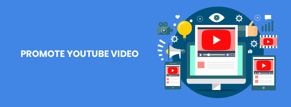 Youtube Channel Promotion,promote your youtube videos,Video Analytics, Promote Your Videos youtube,YouTube Video Promotion company